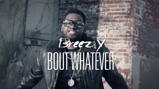 Breezay – Bout Whatever ft. Jay Feddy (Directed By Abeni Nazeer)