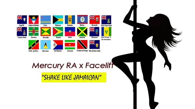 Mercury Ra x Facelift -Shake like Jamaican [Prod by Penacho]