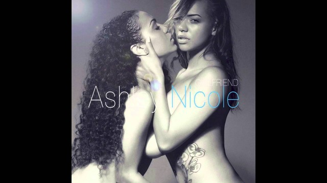 Ashley Nicole- Girlfriend (explicit)