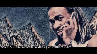 Max B pays homage to Chinx Drugz